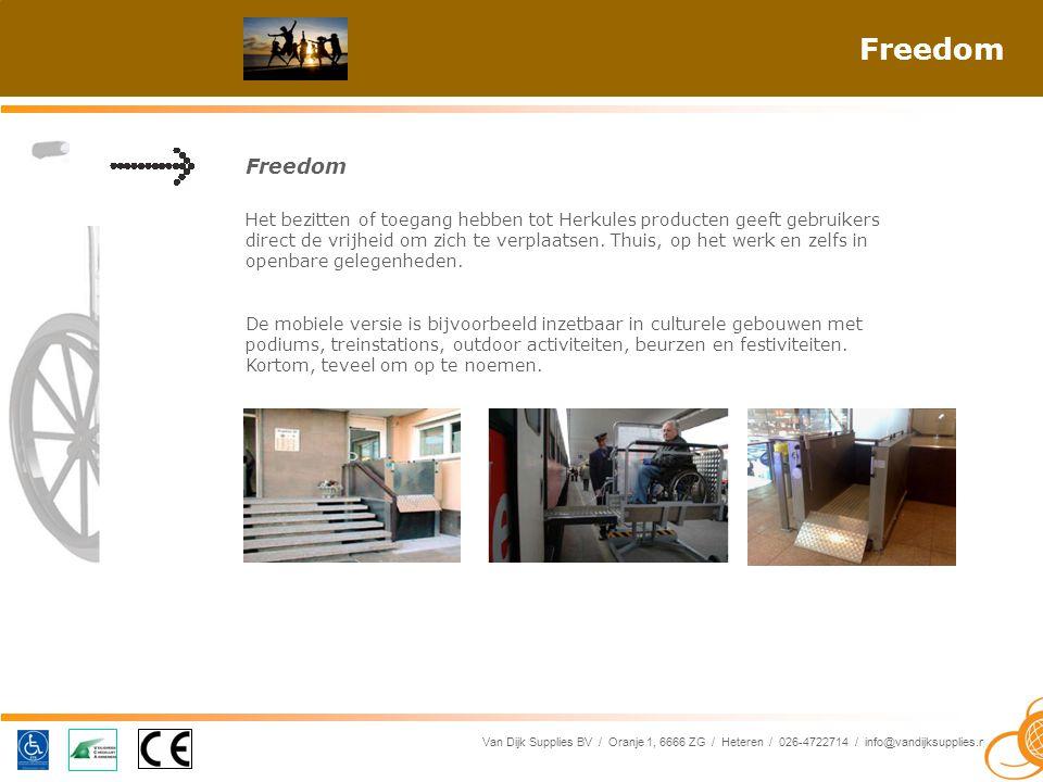 Van Dijk Supplies BV / Oranje 1, 6666 ZG / Heteren / 026-4722714 / info@vandijksupplies.nl Freedom Het bezitten of toegang hebben tot Herkules producten geeft gebruikers direct de vrijheid om zich te verplaatsen.