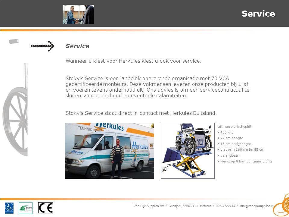 Van Dijk Supplies BV / Oranje 1, 6666 ZG / Heteren / 026-4722714 / info@vandijksupplies.nl Service Wanneer u kiest voor Herkules kiest u ook voor service.