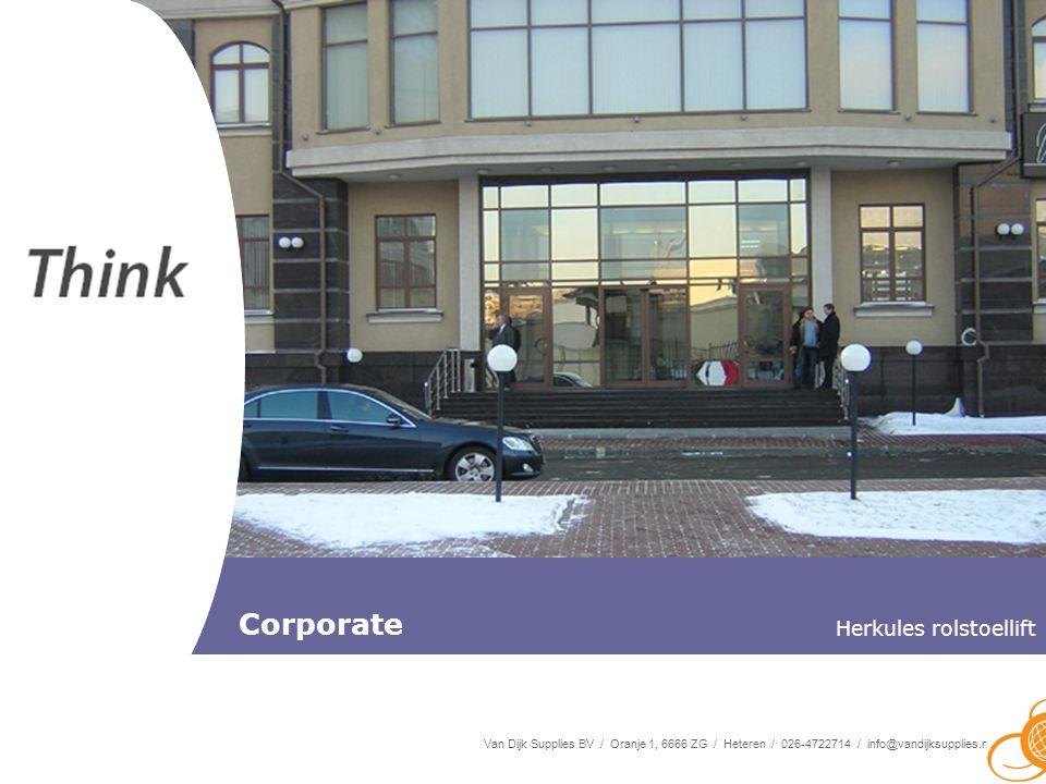Van Dijk Supplies BV / Oranje 1, 6666 ZG / Heteren / 026-4722714 / info@vandijksupplies.nl Forward in mobility Corporate Herkules rolstoellift
