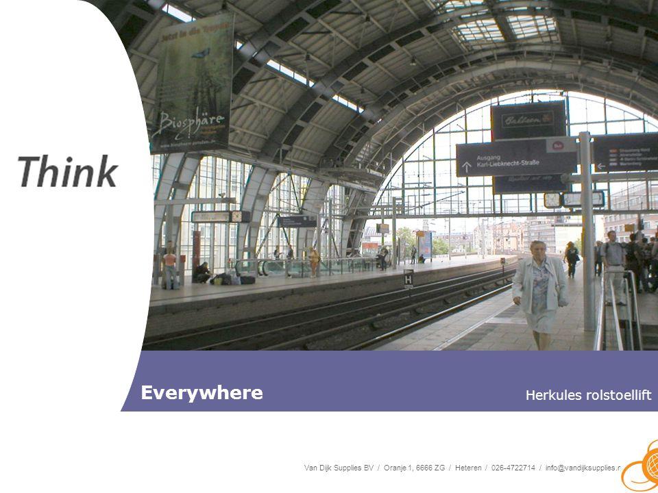 Van Dijk Supplies BV / Oranje 1, 6666 ZG / Heteren / 026-4722714 / info@vandijksupplies.nl Forward in mobility Everywhere Herkules rolstoellift