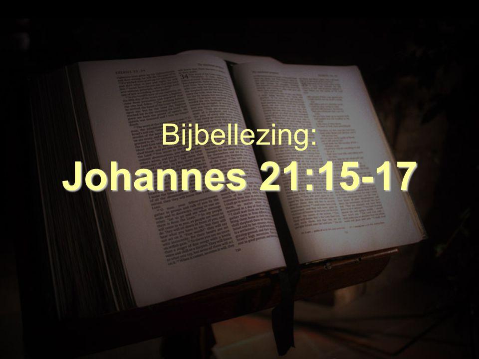 Johannes 21:15-17 Bijbellezing: Johannes 21:15-17