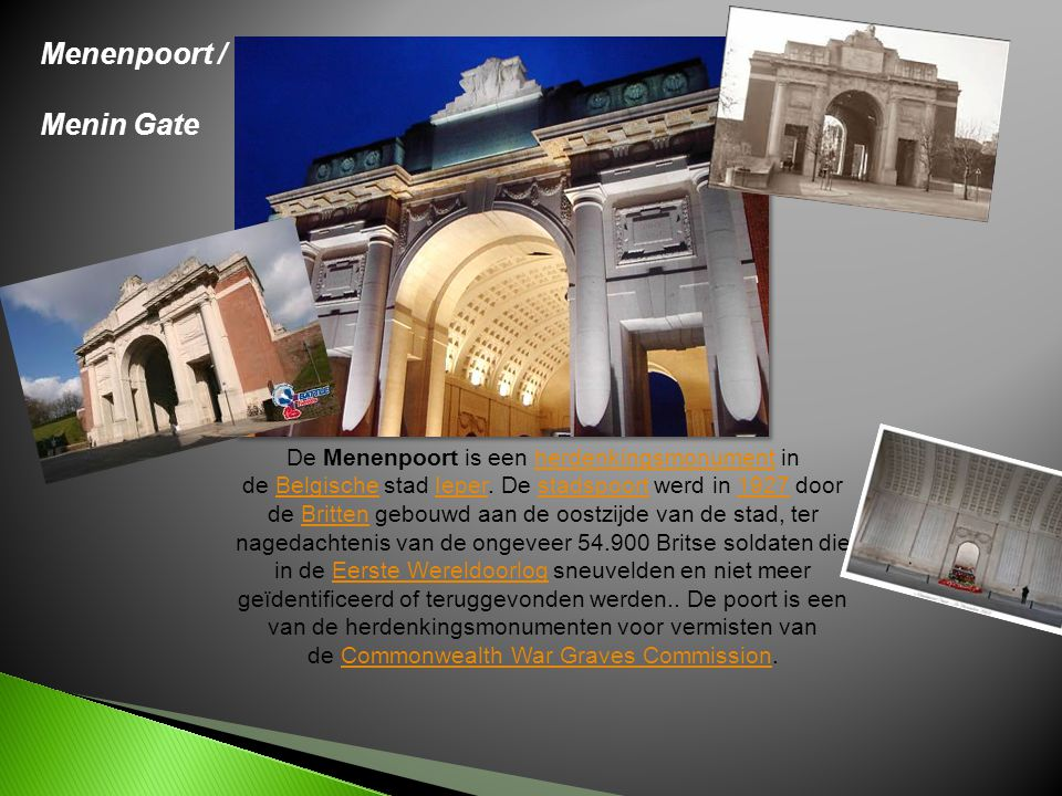 The Meningate is a monument to remember WW1 victims in Ypres.