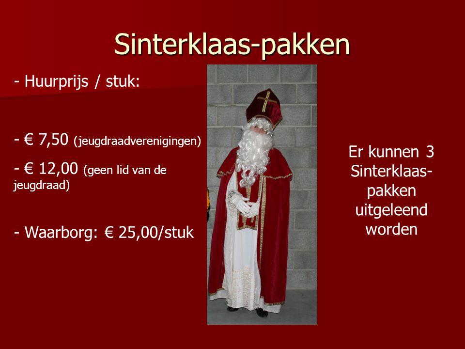 Sinterklaas-pakken - Huurprijs / stuk: - € 7,50 (jeugdraadverenigingen) - € 12,00 (geen lid van de jeugdraad) - Waarborg: € 25,00/stuk Er kunnen 3 Sin