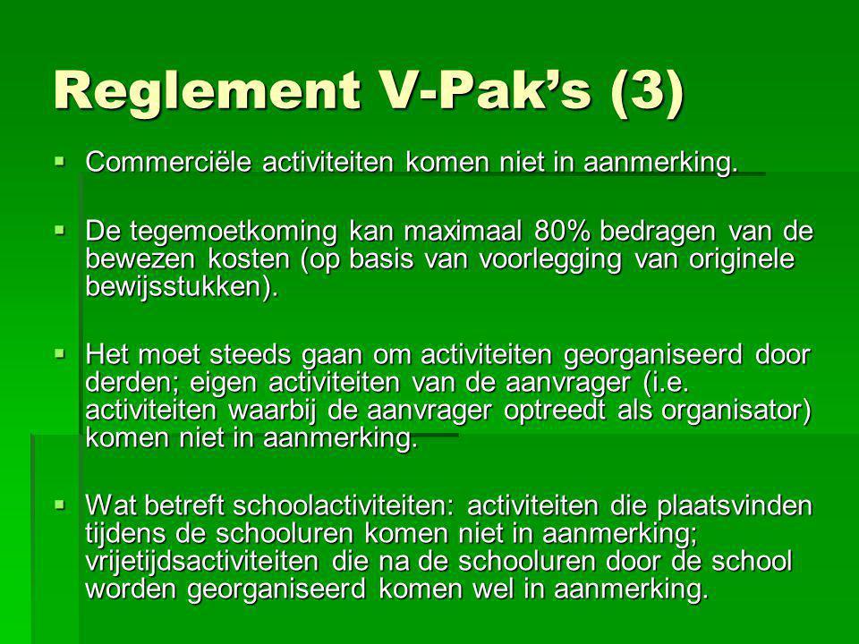 Reglement V-Pak's (3)  Commerciële activiteiten komen niet in aanmerking.  De tegemoetkoming kan maximaal 80% bedragen van de bewezen kosten (op bas