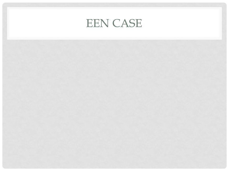 EEN CASE