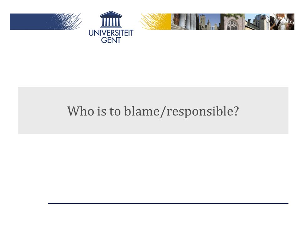 Who is to blame/responsible?