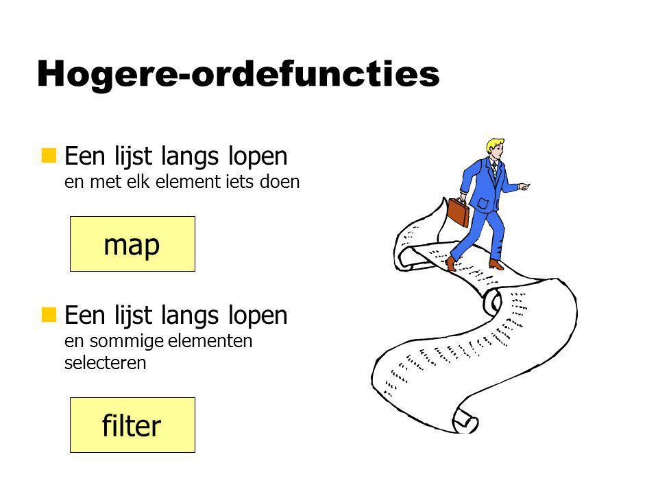 Hogere-ordefuncties nEen lijst langs lopen en met elk element iets doen nEen lijst langs lopen en sommige elementen selecteren map filter