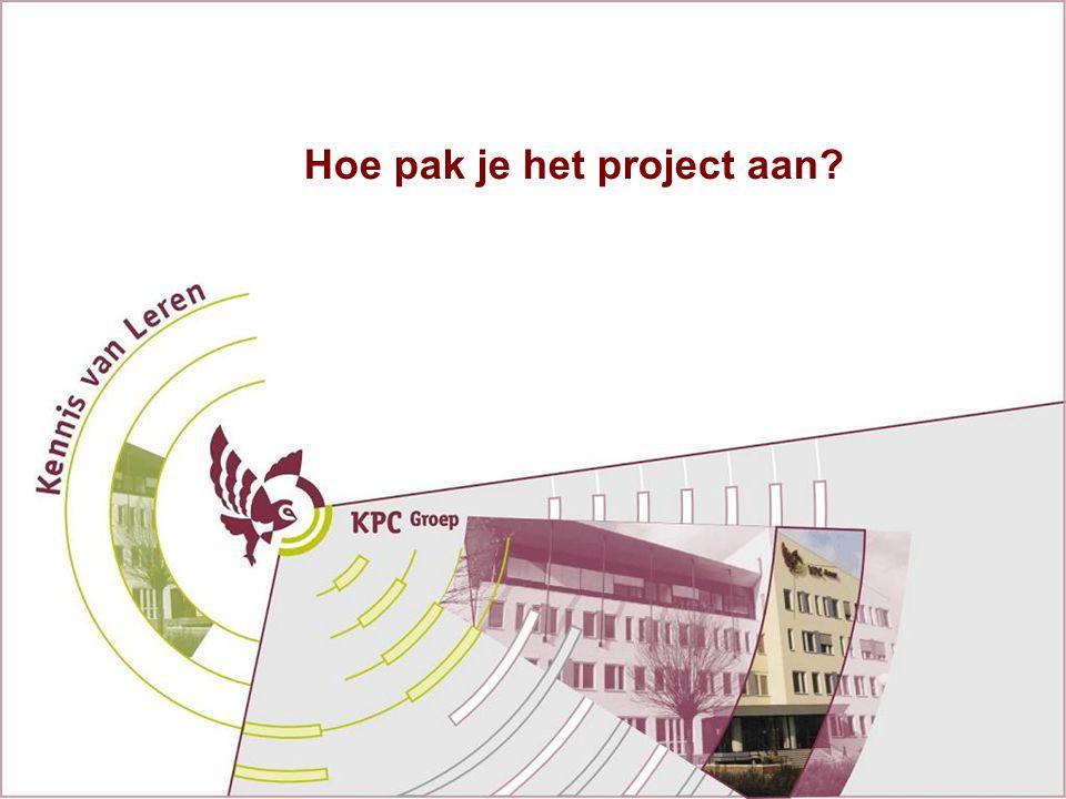 Hoe pak je het project aan?