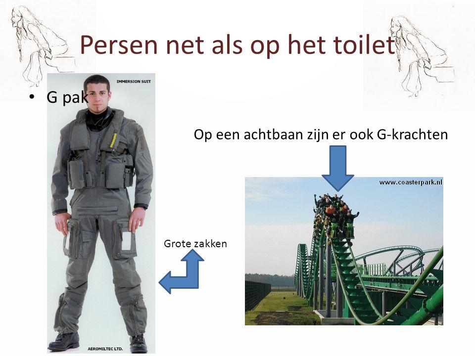 Persen net als op het toilet G pak Grote zakken Op een achtbaan zijn er ook G-krachten