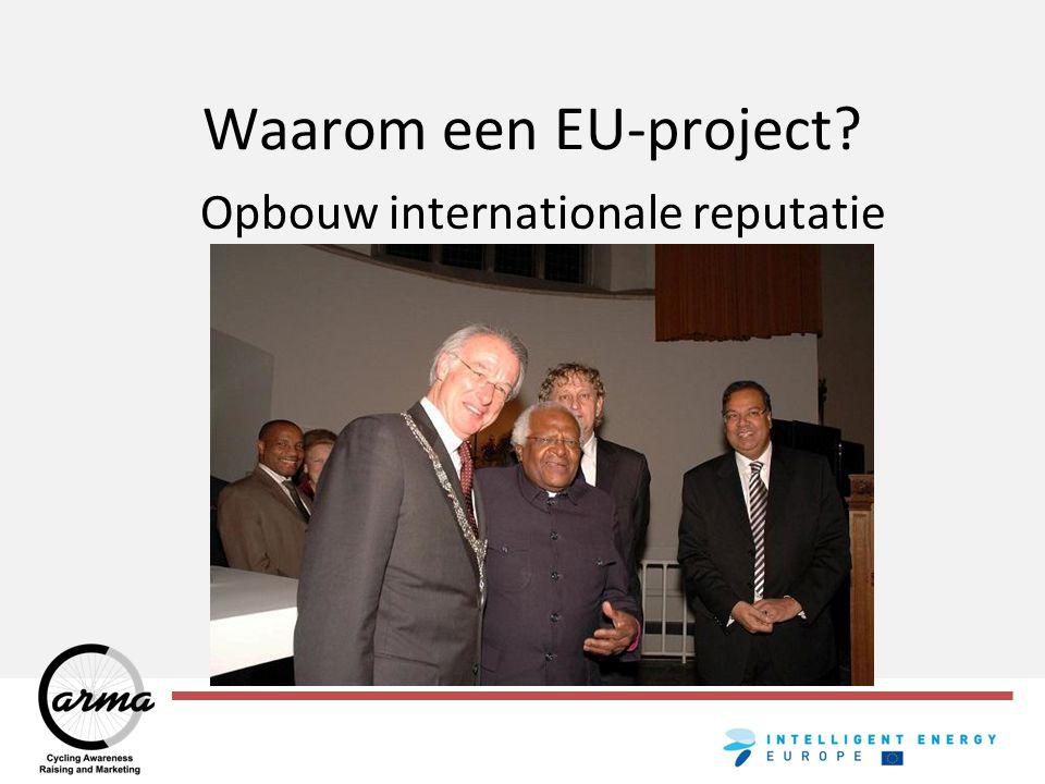 Waarom een EU-project? Opbouw internationale reputatie