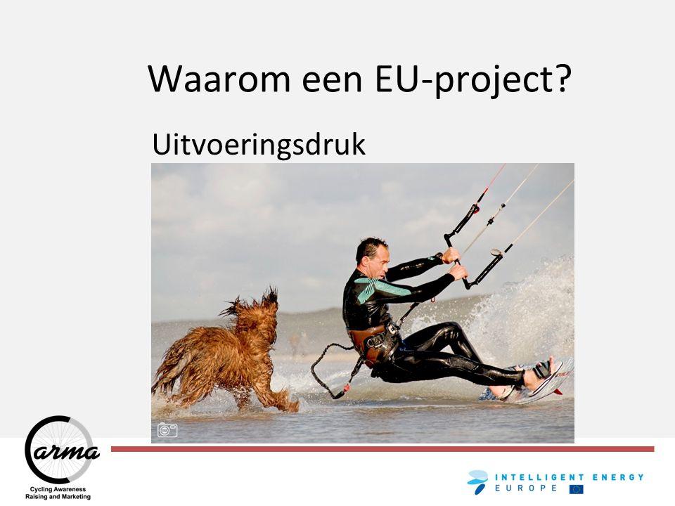Forum voor internationale ambities van B&W Waarom een EU-project?
