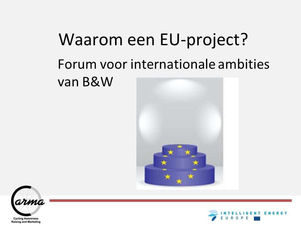 verleiding voor binnenlandse fondsen Waarom een EU-project?