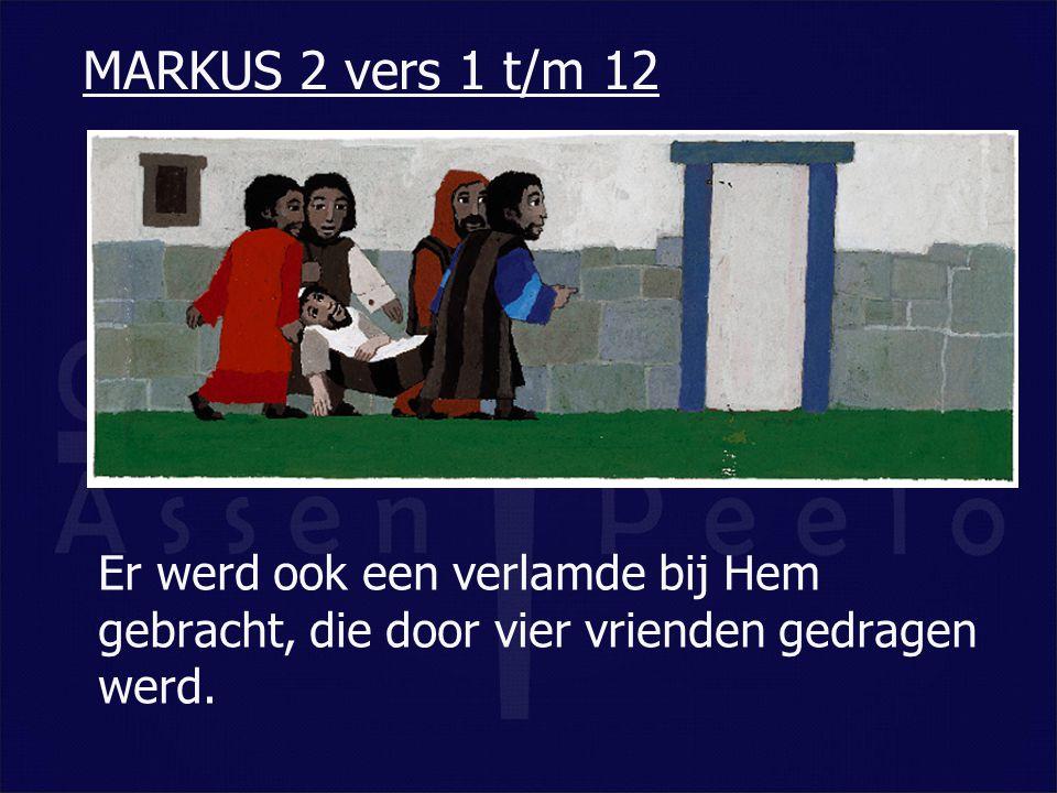 Er werd ook een verlamde bij Hem gebracht, die door vier vrienden gedragen werd. MARKUS 2 vers 1 t/m 12