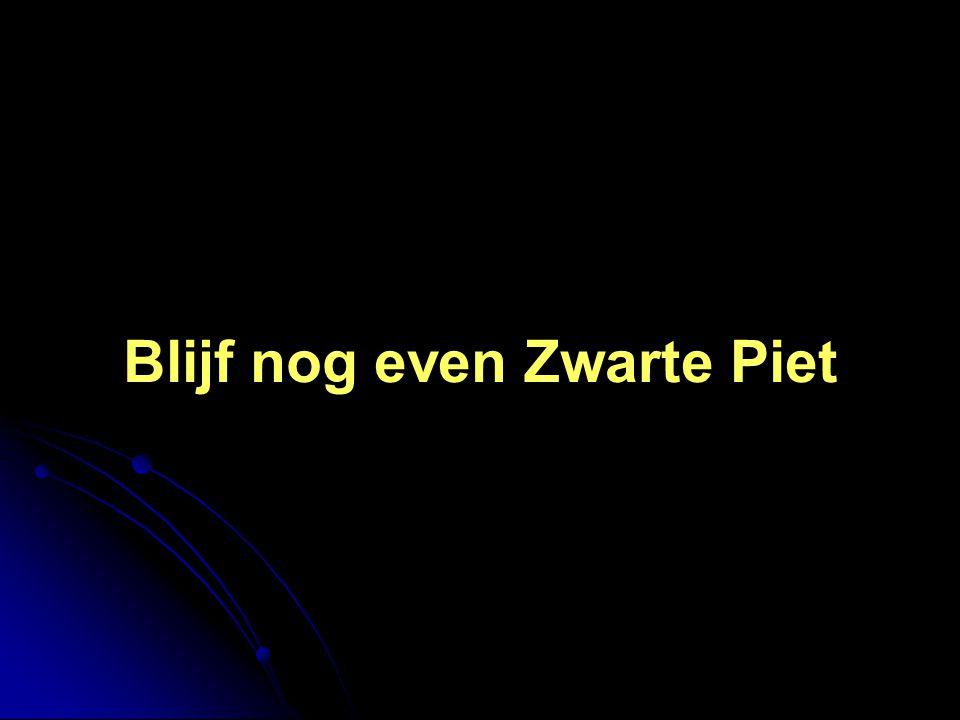 Blijf nog even Zwarte Piet