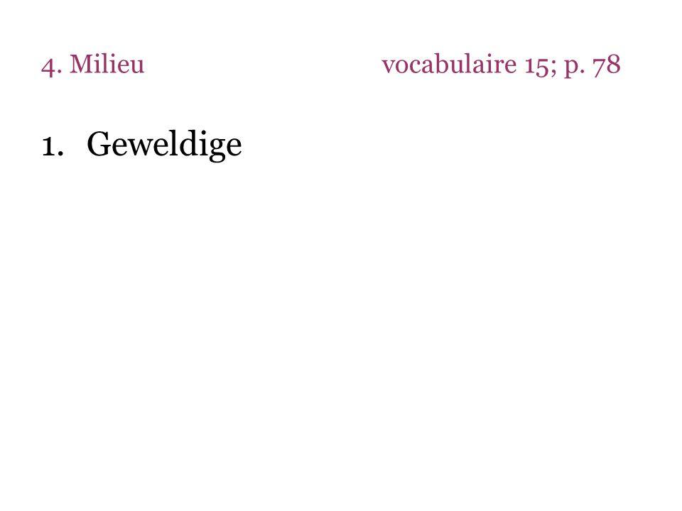 4. Milieuvocabulaire 15; p. 78 1.Geweldige
