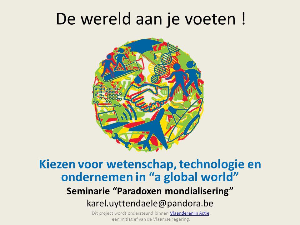 Dit project wordt ondersteund binnen Vlaanderen in Actie, een initiatief van de Vlaamse regering.Vlaanderen in Actie De wereld aan je voeten ! Kiezen