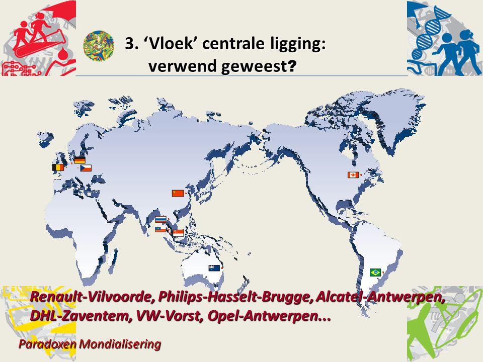 Renault-Vilvoorde, Philips-Hasselt-Brugge, Alcatel- Antwerpen, DHL-Zaventem, VW-Vorst, 'Opel'-Antwerpen...