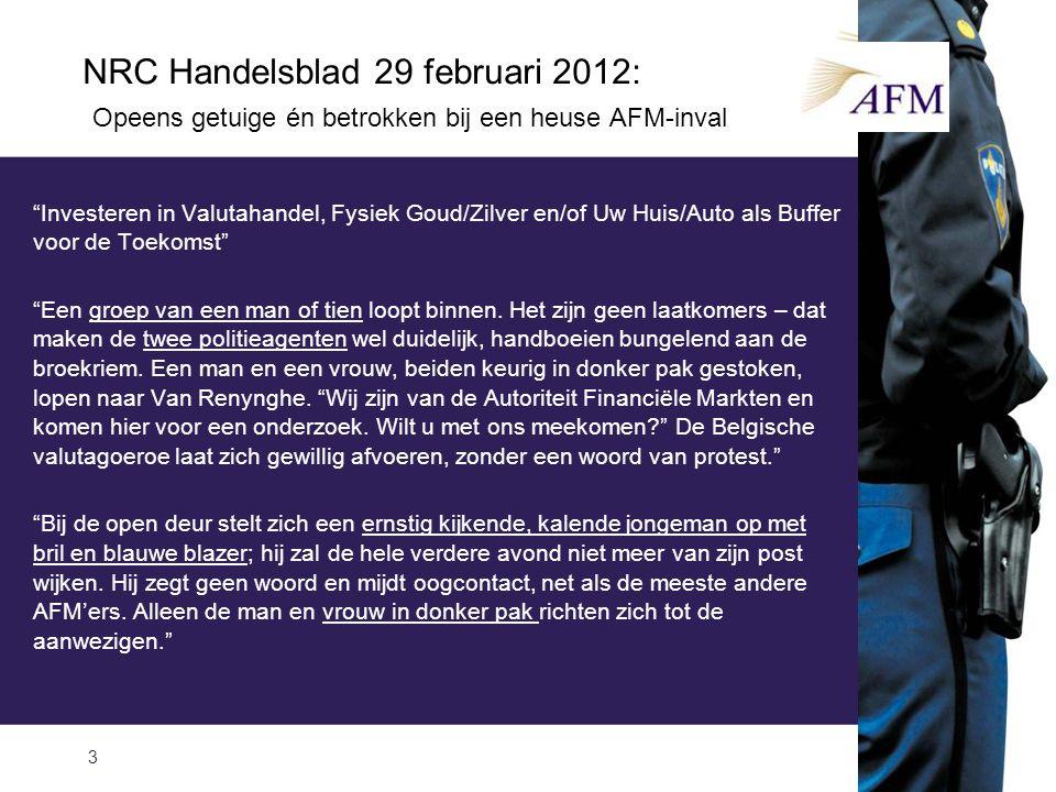 """NRC Handelsblad 29 februari 2012: Opeens getuige én betrokken bij een heuse AFM-inval """"Investeren in Valutahandel, Fysiek Goud/Zilver en/of Uw Huis/Au"""