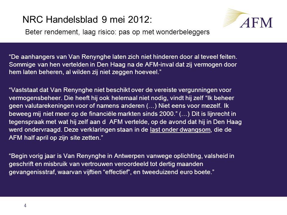 """""""De aanhangers van Van Renynghe laten zich niet hinderen door al teveel feiten. Sommige van hen vertelden in Den Haag na de AFM-inval dat zij vermogen"""