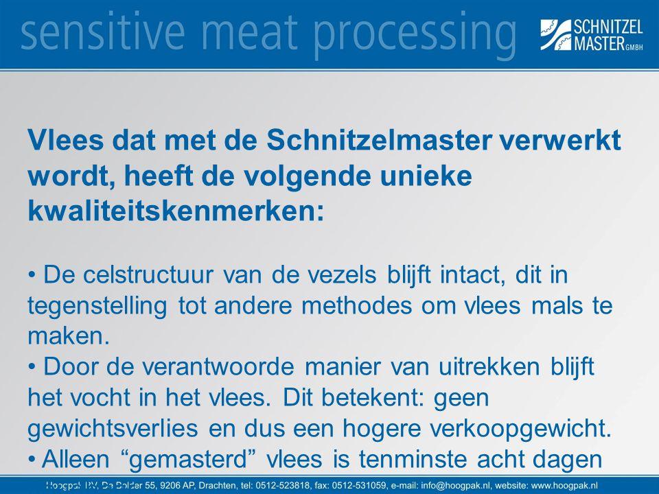 Vlees dat met de Schnitzelmaster verwerkt wordt, heeft de volgende unieke kwaliteitskenmerken: De celstructuur van de vezels blijft intact, dit in teg