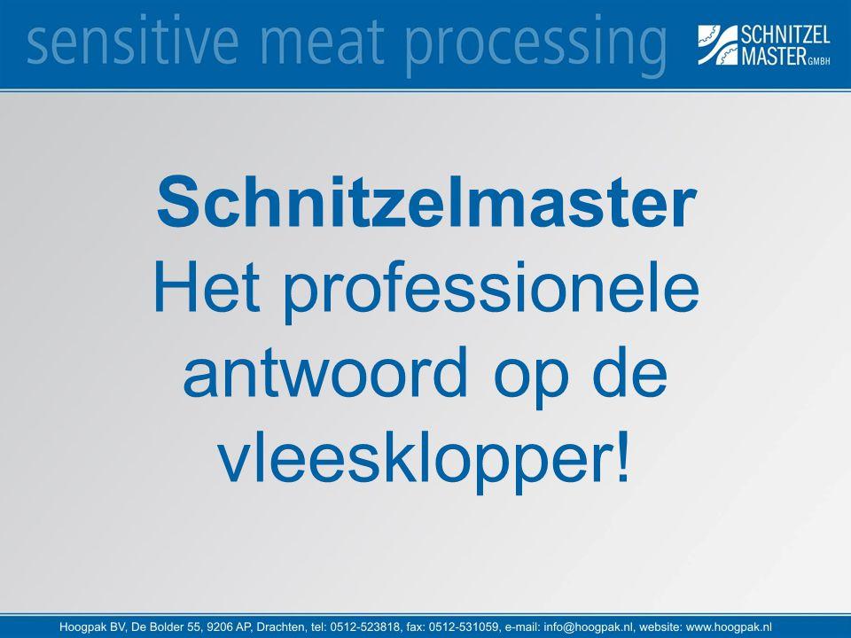 Schnitzelmaster Het professionele antwoord op de vleesklopper!