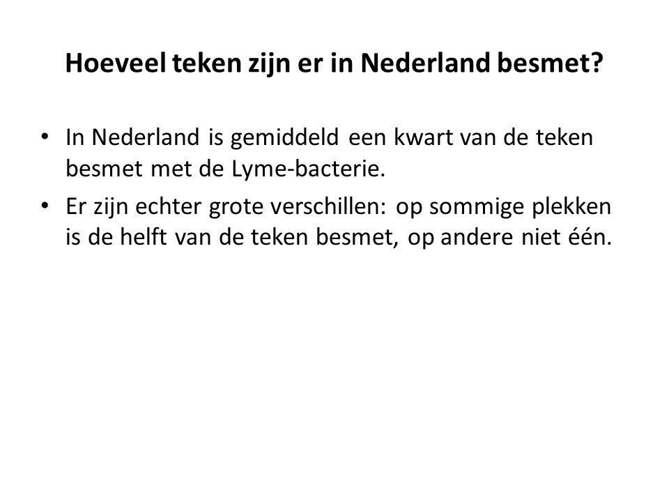 Hoeveel teken zijn er in Nederland besmet? In Nederland is gemiddeld een kwart van de teken besmet met de Lyme-bacterie. Er zijn echter grote verschil