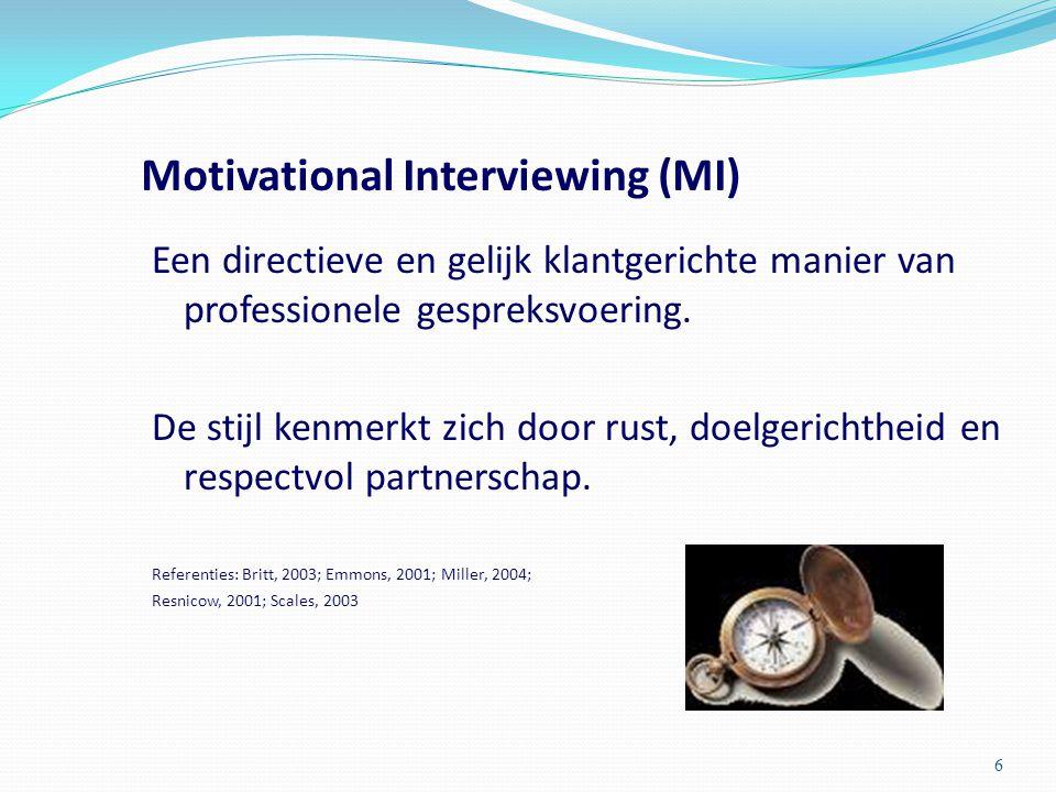 Motivational Interviewing (MI) Een directieve en gelijk klantgerichte manier van professionele gespreksvoering. De stijl kenmerkt zich door rust, doel