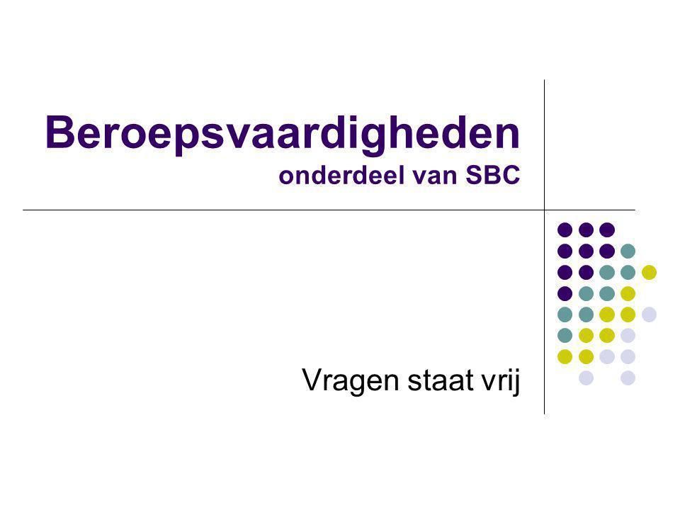 Beroepsvaardigheden onderdeel van SBC Vragen staat vrij