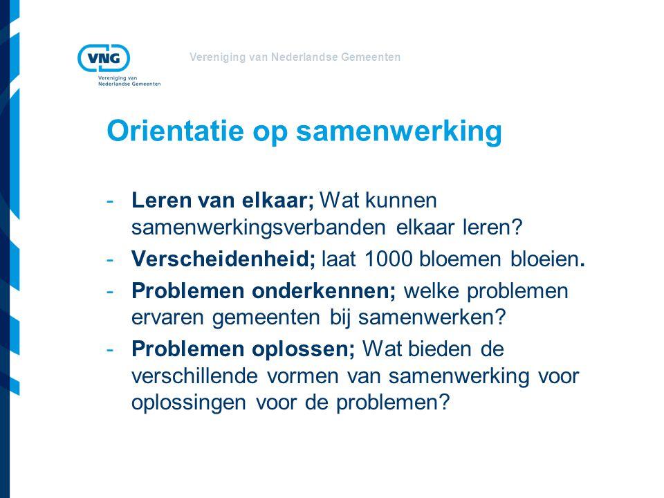 Vereniging van Nederlandse Gemeenten Orientatie op samenwerking -Leren van elkaar; Wat kunnen samenwerkingsverbanden elkaar leren? -Verscheidenheid; l