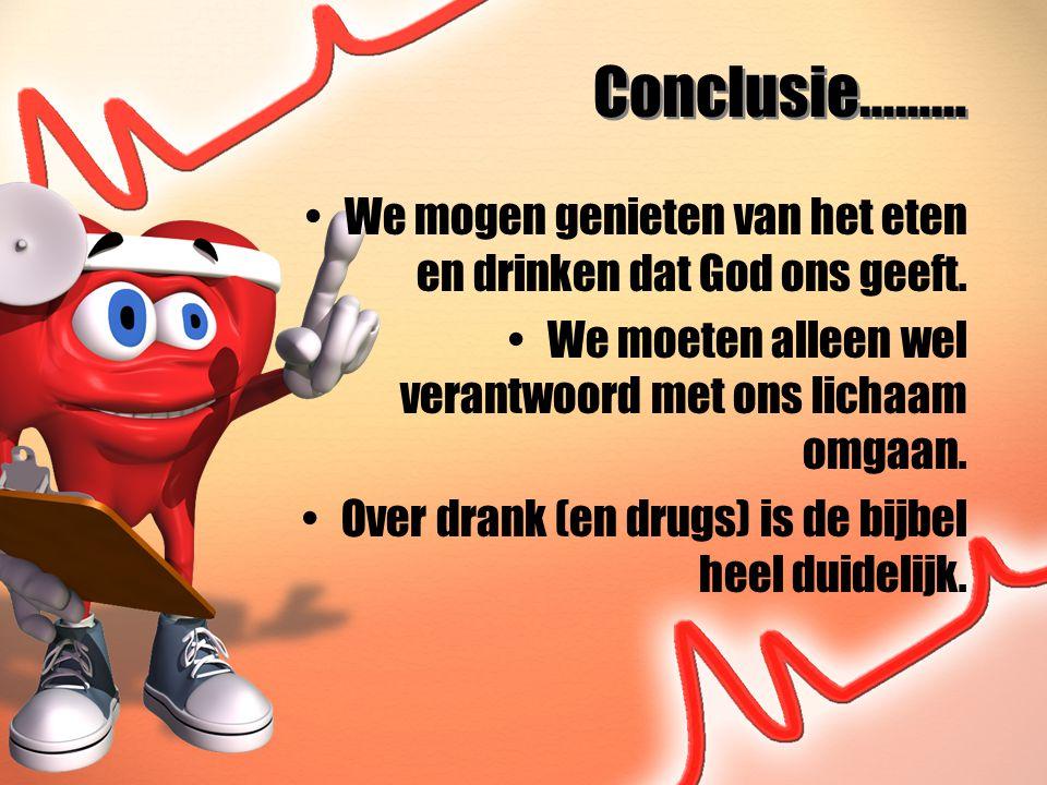 Conclusie……… We mogen genieten van het eten en drinken dat God ons geeft.