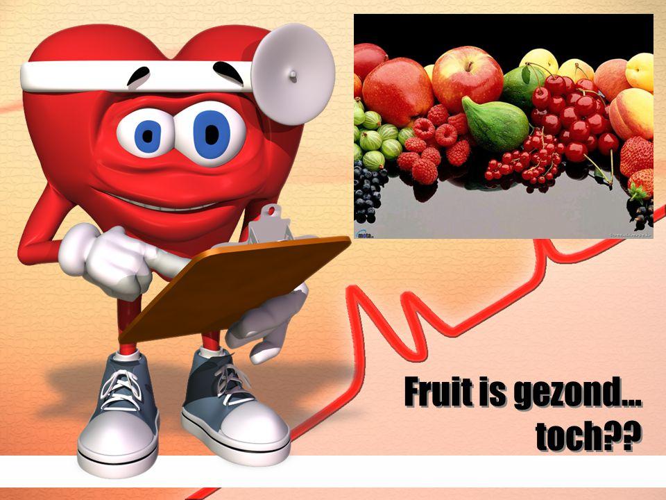 Fruit is gezond… toch