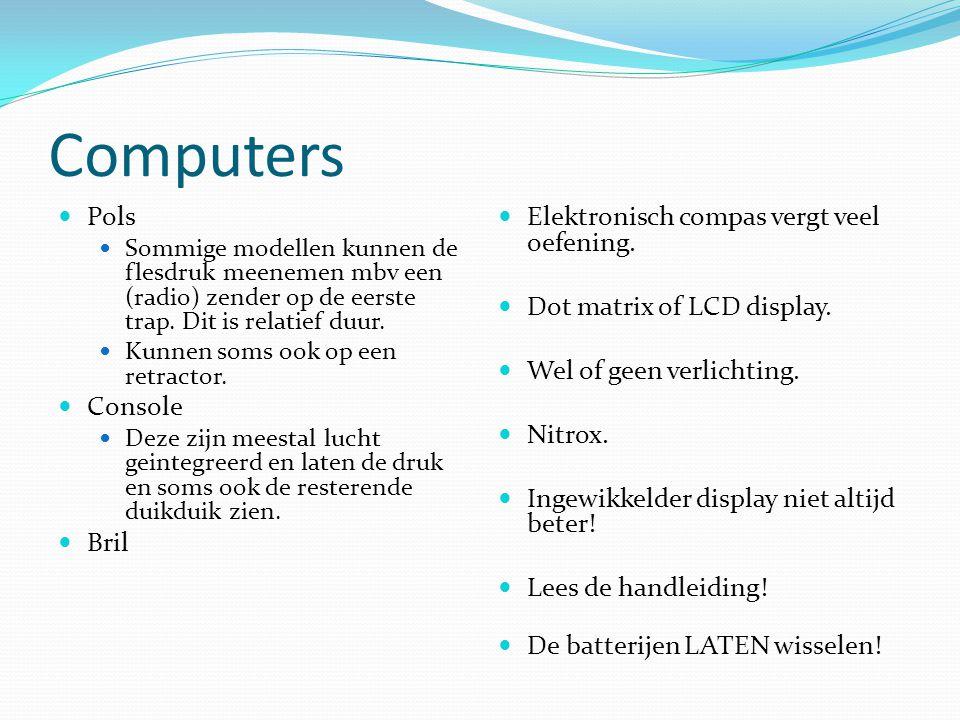 Computers Pols Sommige modellen kunnen de flesdruk meenemen mbv een (radio) zender op de eerste trap. Dit is relatief duur. Kunnen soms ook op een ret