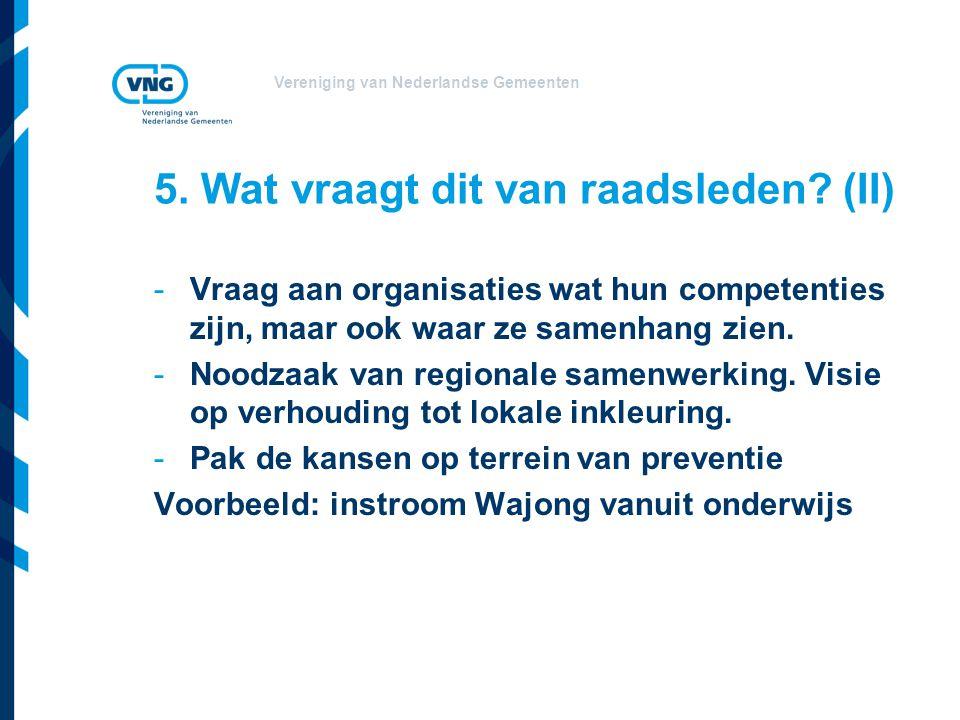 Vereniging van Nederlandse Gemeenten 5. Wat vraagt dit van raadsleden.