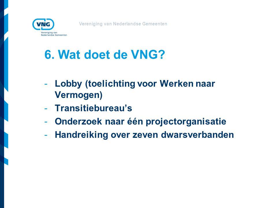 Vereniging van Nederlandse Gemeenten 6. Wat doet de VNG.