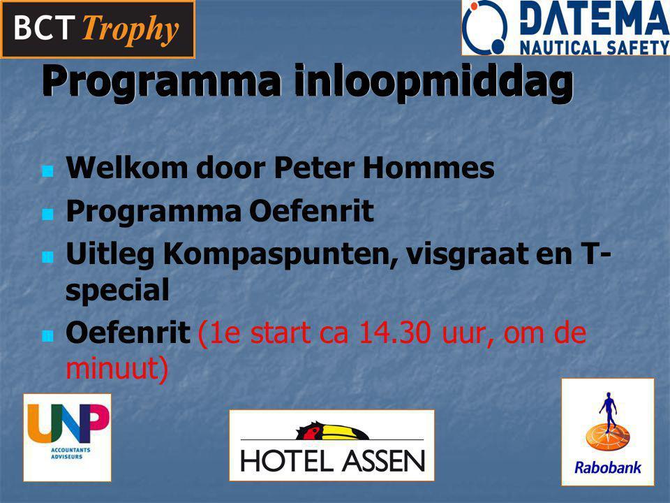 Programma inloopmiddag Welkom door Peter Hommes Programma Oefenrit Uitleg Kompaspunten, visgraat en T- special Oefenrit (1e start ca 14.30 uur, om de minuut) Programma inloopmiddag
