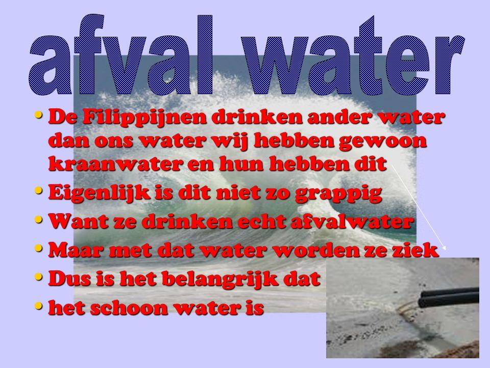 De Filippijnen drinken ander water dan ons water wij hebben gewoon kraanwater en hun hebben dit Eigenlijk is dit niet zo grappig Want ze drinken echt