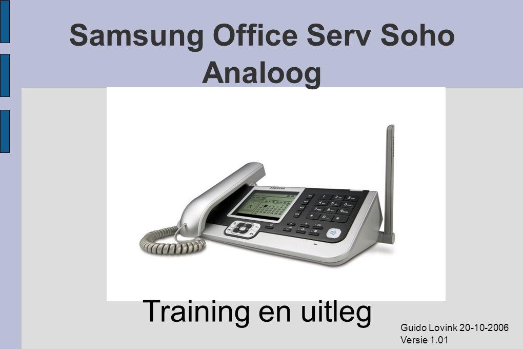 Samsung Office Serv Soho Analoog Training en uitleg Guido Lovink 20-10-2006 Versie 1.01