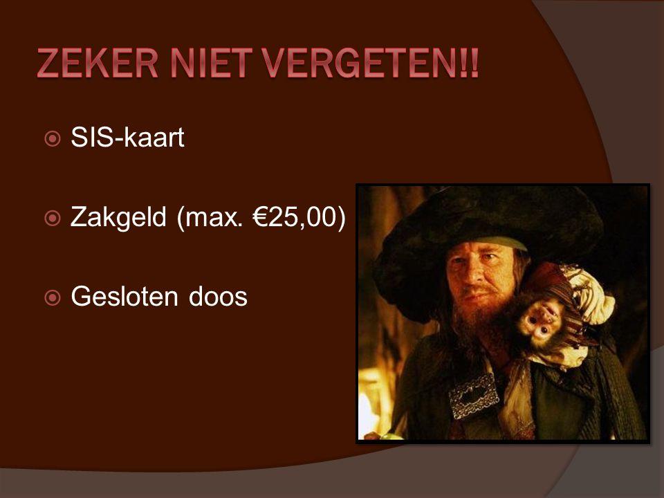  SIS-kaart  Zakgeld (max. €25,00)  Gesloten doos
