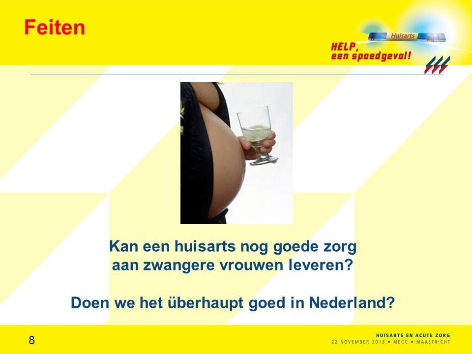 Feiten 8 Kan een huisarts nog goede zorg aan zwangere vrouwen leveren.