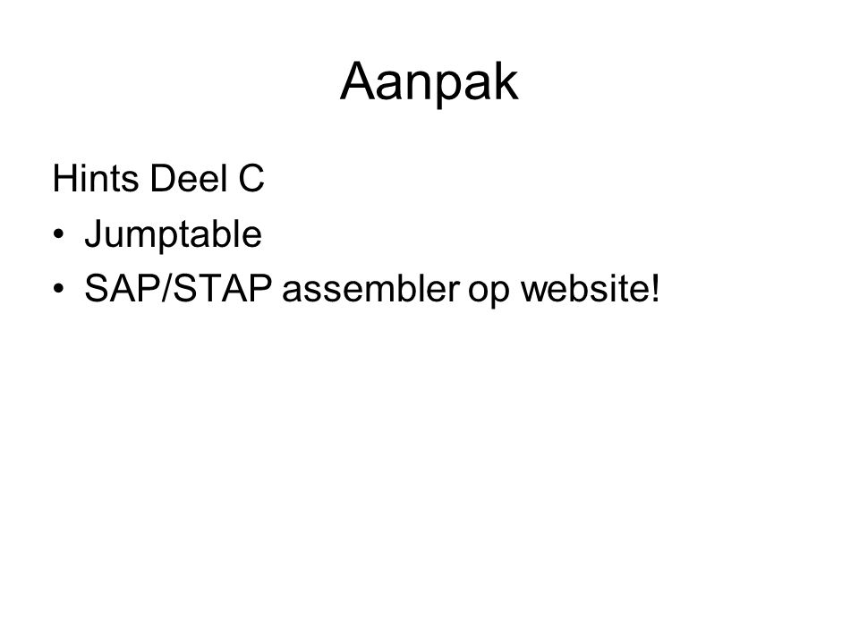 Aanpak Hints Deel C Jumptable SAP/STAP assembler op website!