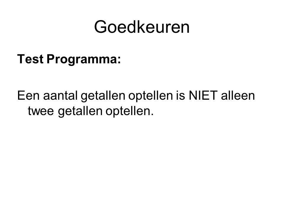 Goedkeuren Test Programma: Een aantal getallen optellen is NIET alleen twee getallen optellen.