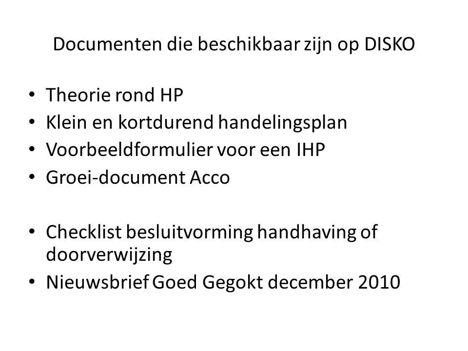 Documenten die beschikbaar zijn op DISKO Theorie rond HP Klein en kortdurend handelingsplan Voorbeeldformulier voor een IHP Groei-document Acco Checkl