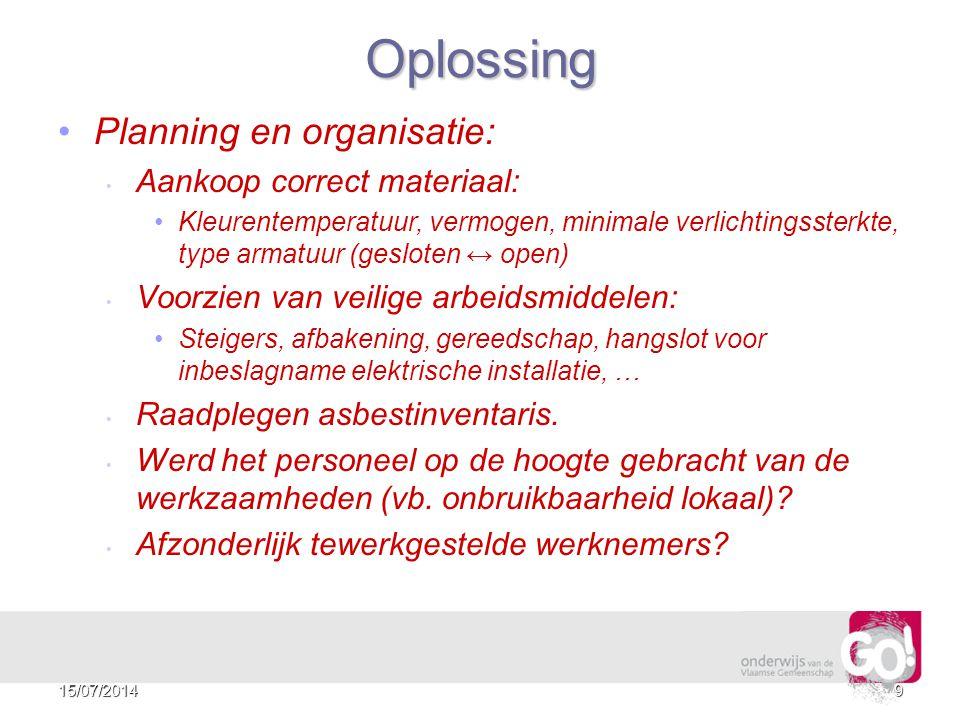 8 Oplossing? De aangereikte oplossing is slechts een leidraad. Werd er rekening gehouden met: Planning en organisatie? Veilig werken aan een E.I.? Wer
