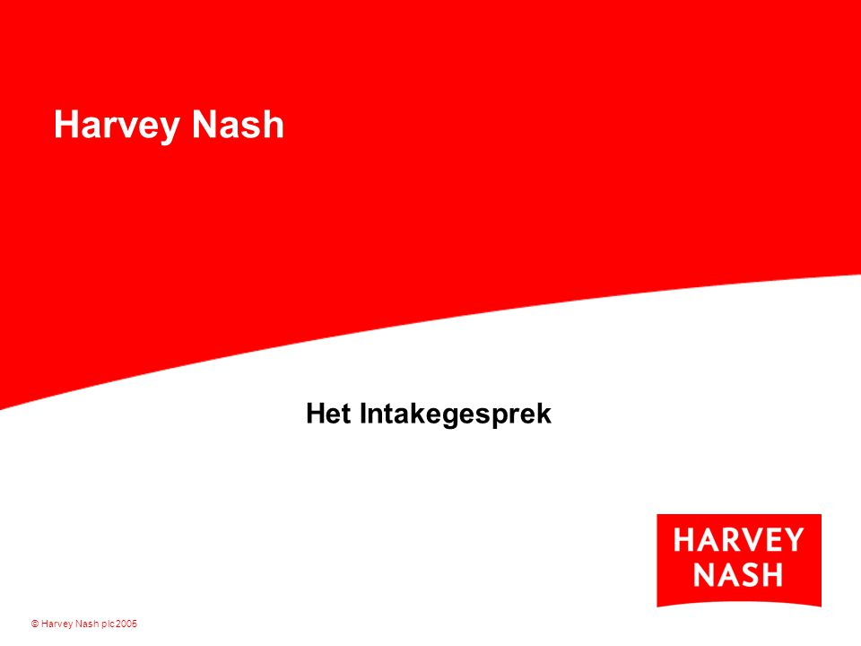 © Harvey Nash plc 2005 Harvey Nash Het Intakegesprek