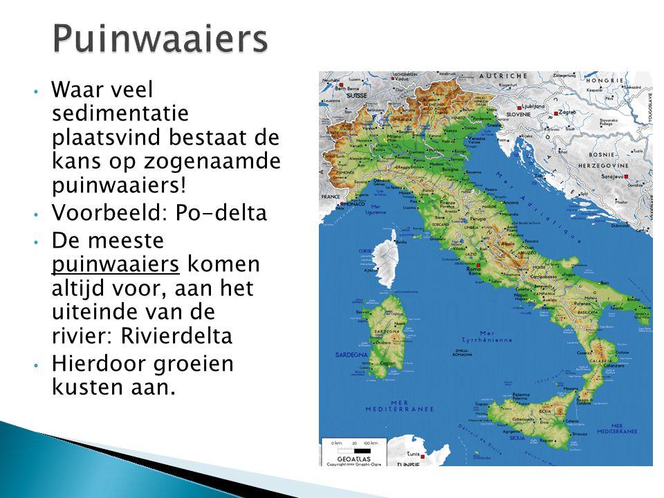 Waar veel sedimentatie plaatsvind bestaat de kans op zogenaamde puinwaaiers! Voorbeeld: Po-delta De meeste puinwaaiers komen altijd voor, aan het uite