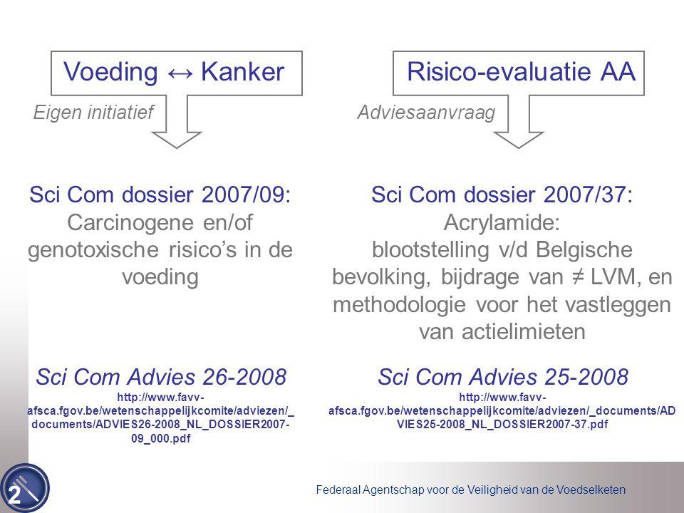 2 Risico-evaluatie AA Adviesaanvraag Sci Com dossier 2007/37: Acrylamide: blootstelling v/d Belgische bevolking, bijdrage van ≠ LVM, en methodologie v
