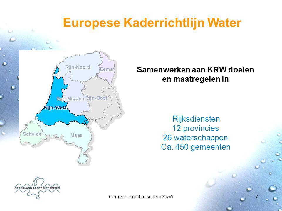 Gemeente ambassadeur KRW8 DE ORGANISATIE: LANDELIJK EN RIJN-WEST Gemeente ambassadeurs