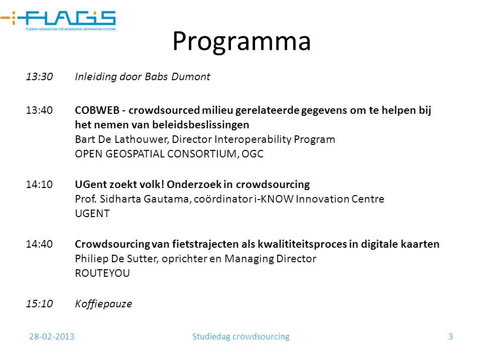 28-02-2013Studiedag crowdsourcing3 13:30Inleiding door Babs Dumont 13:40COBWEB - crowdsourced milieu gerelateerde gegevens om te helpen bij het nemen