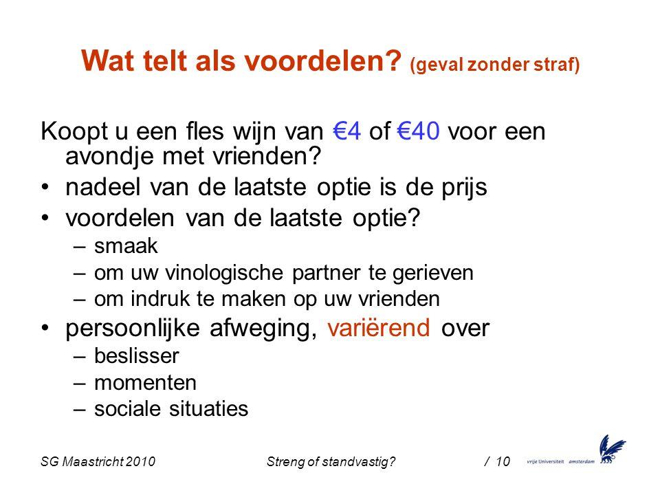 SG Maastricht 2010 Streng of standvastig / 10 Wat telt als voordelen.