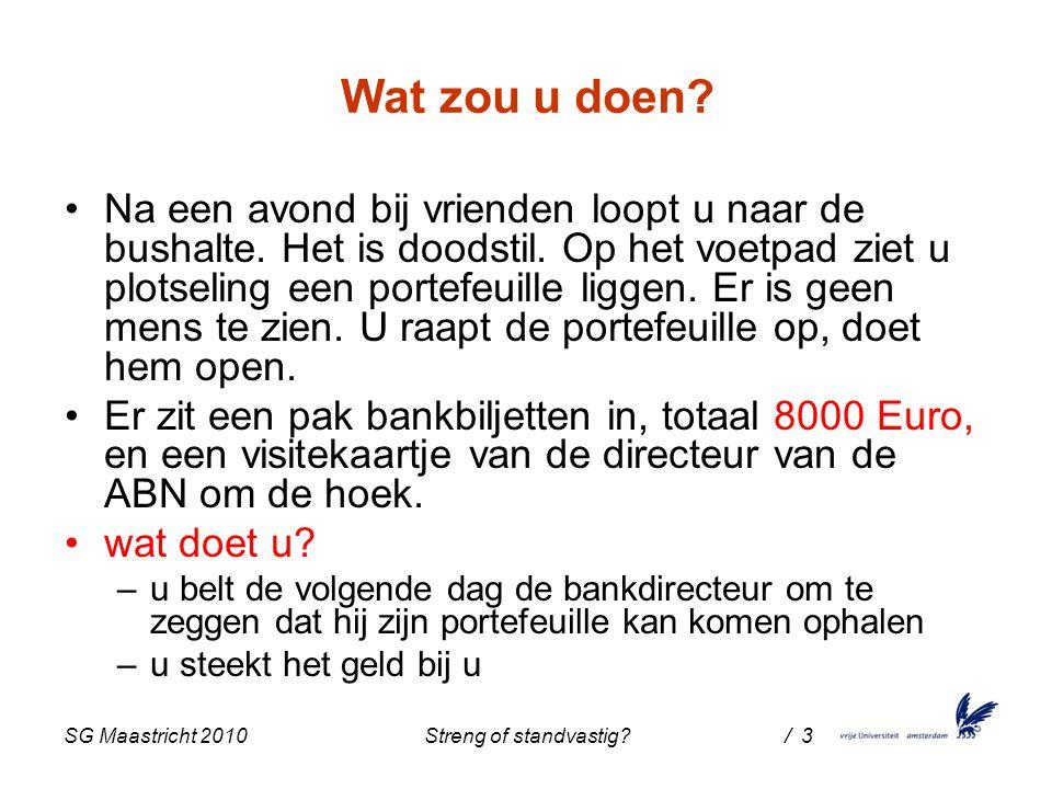 SG Maastricht 2010 Streng of standvastig / 3 Wat zou u doen.